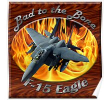 F-15 Eagle Bad To The Bone Poster