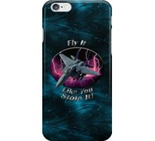 F-15 Eagle Fly It Like You Stole It iPhone Case/Skin