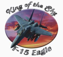 F-15 Eagle King Of The Sky by hotcarshirts