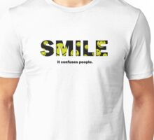 Smile - it confuses people. Unisex T-Shirt