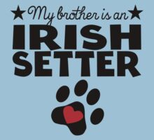 My Brother Is An Irish Setter Baby Tee