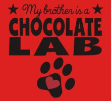 My Brother Is A Chocolate Lab Baby Tee