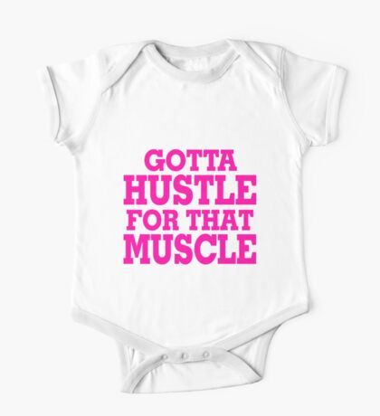 Gotta Hustle For That Muscle Pink One Piece - Short Sleeve