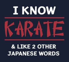 I know karate and like two other Japanese words by artack