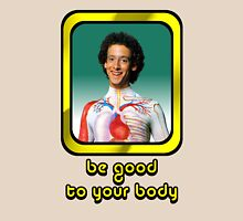 Slim Goodbody - Be Good To Your Body Unisex T-Shirt