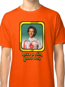 Slim Goodbody - Have a Slim Good Day  Classic T-Shirt