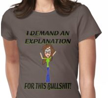 I demand an explanation for this bullshit! Womens Fitted T-Shirt