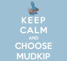 Keep Calm And Choose Mudkip Kids Clothes