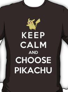 Keep Calm And Choose Pikachu T-Shirt