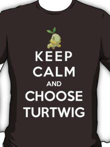 Keep Calm And Choose Turtwig T-Shirt
