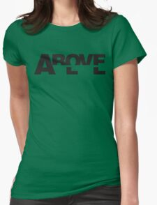 Above All - Black Text Womens Fitted T-Shirt