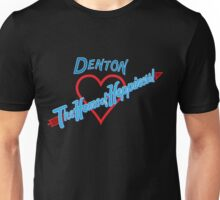 Denton - Home of Happiness in Neon Unisex T-Shirt