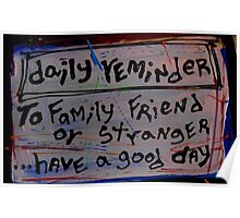 """daily reminder """"have a good day"""" Poster"""