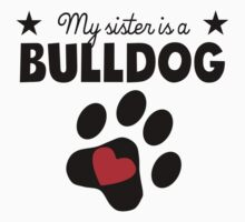 My Sister Is A Bulldog Kids Tee