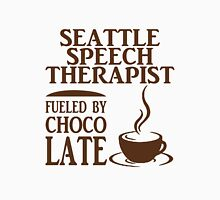 SEATTILE SPEECH THERAPIST FUELED BY CHOCOLATE T-Shirt