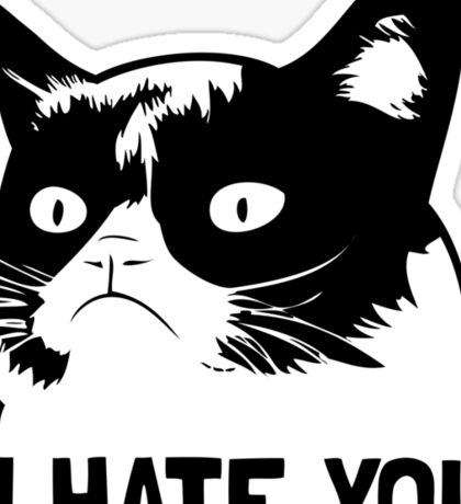 Grumpy Cat hates you! Sticker