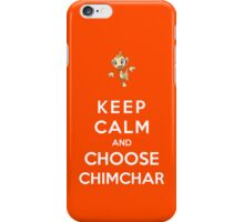Keep Calm And Choose Chimchar iPhone Case/Skin