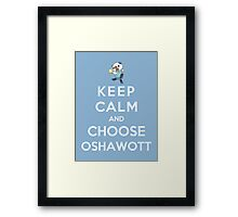 Keep Calm And Choose Oshawott Framed Print