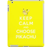 Keep Calm And Choose Pikachu iPad Case/Skin