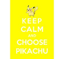 Keep Calm And Choose Pikachu Photographic Print