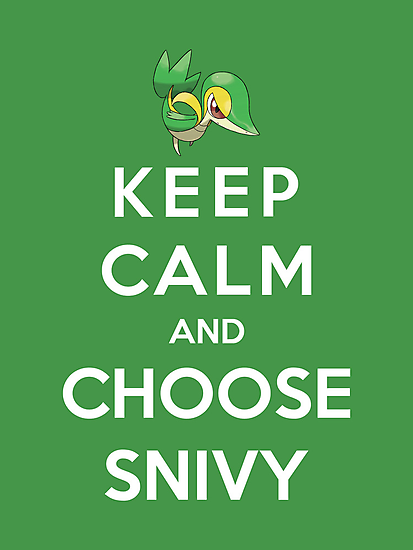 Keep Calm And Choose Snivy by Phaedrart