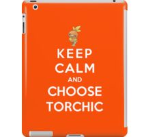 Keep Calm And Choose Torchic iPad Case/Skin