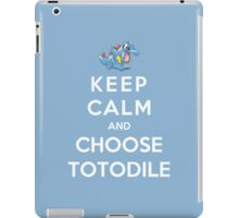 Keep Calm And Choose Totodile iPad Case/Skin