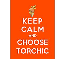 Keep Calm And Choose Torchic Photographic Print