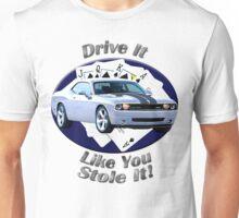 Dodge Challenger SRT8 Drive It Like You Stole It Unisex T-Shirt