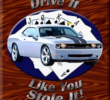 Dodge Challenger SRT8 Drive It Like You Stole It by hotcarshirts