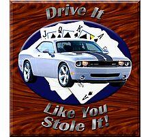 Dodge Challenger SRT8 Drive It Like You Stole It Photographic Print