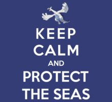 Keep Calm And Protect The Seas by Phaedrart