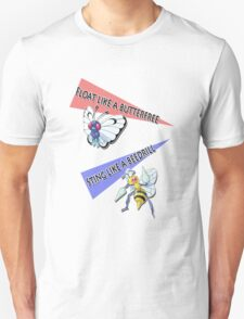 Float like a Butterfree and Sting like a Beedrill T-Shirt