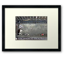 Location is Wealth Framed Print