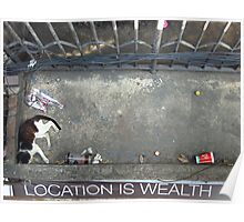 Location is Wealth Poster