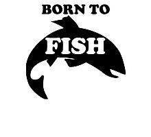 Born To Fish Photographic Print