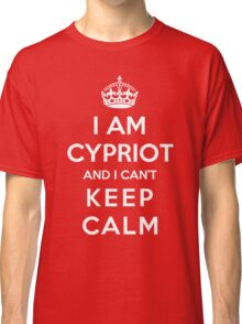 I am Cypriot And I cant Keep Calm Classic T-Shirt