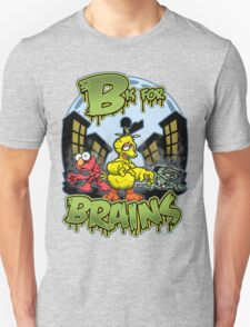 B is for Brains! T-Shirt
