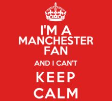 Keep Calm I Support Manchester United by StayFoolish