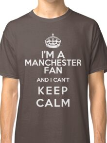 Keep Calm I Support Manchester United Classic T-Shirt