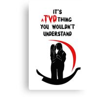 It's a TVD thing! Delena T-Shirt Canvas Print