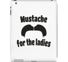 Moustache for the Ladies 2 iPad Case/Skin