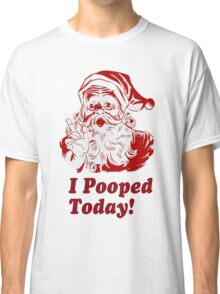 I Pooped Today Santa Classic T-Shirt