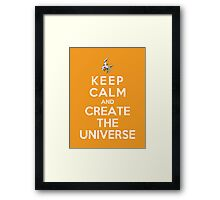 Keep Calm And Create The Universe Framed Print