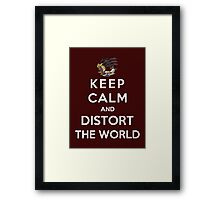 Keep Calm And Distort The World Framed Print