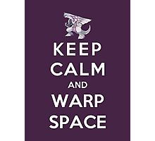Keep Calm And Warp Space Photographic Print