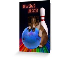Bowling Rocks Sheltie Puppy Greeting Card