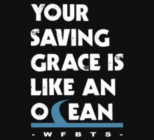 Your Saving Grace is Like an Ocean by ZachFBTS
