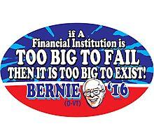 Bernie Sanders Banks Too Big to Fail Photographic Print