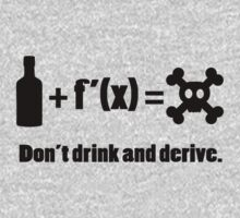 Don't drink and derive by OnlyTheBest